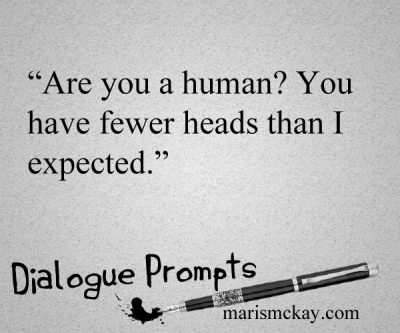 """Are you a human? You have fewer heads than I expected."" Wednesday #WritingPrompt – Fewer Heads"