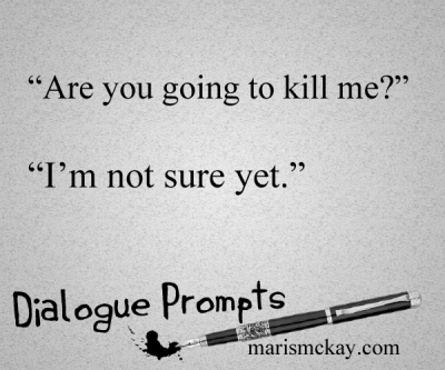 """Are you going to kill me?""  ""I'm not sure yet.""  Wednesday #WritingPrompt – Undecided"