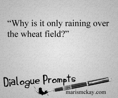 """Why is it only raining over the wheat field?"" Wednesday #writingprompt marismckay.com"