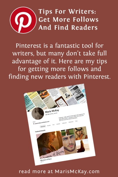 Pinterest Tips For Writers: Get More Follows And Find Readers | MarisMcKay.com