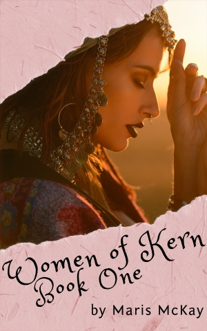 Women of Kern: Book One by Maris McKay